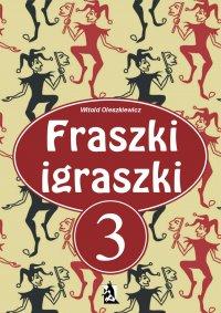 Fraszki igraszki. Część III - Witold Oleszkiewicz