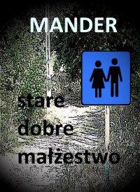 Stare dobre małżeństwo - Mander