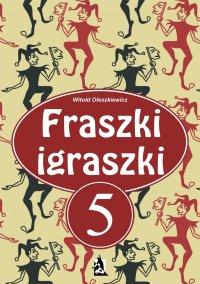 Fraszki igraszki V - Witold Oleszkiewicz