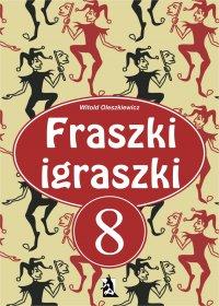 Fraszki igraszki 8 - Witold Oleszkiewicz
