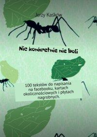 Nic konkretnie nieboli - Jerzy Kaśków