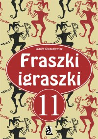 Fraszki igraszki 11 - Witold Oleszkiewicz