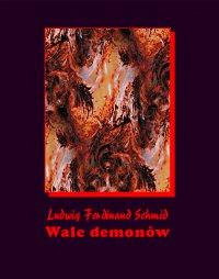 Walc demonów - Jan Kasprowicz, Ludwig Ferdinand Schmid