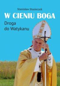 W cieniu Boga - Stanisław Stasieczek