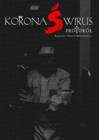 Koronaświrus. Protokół - Kazimierz Hruzik-Mazurkiewicz