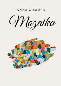 Mozaika - Anna Chmura