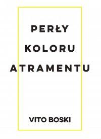 Perły koloru atramentu - Vito Boski