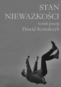 Stan nieważkości - Dawid Kowalczyk