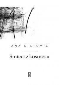Śmieci z kosmosu - Ana Ristović
