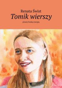 Tomik wierszy pisany boską energią - Renata Świst