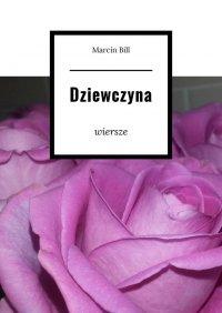 Dziewczyna - Marcin Bill