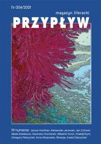 Przypływ. Magazyn literacki, nr 004/2021 - Aleksander Janowski