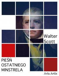 Pieśń ostatniego minstrela - Walter Scott