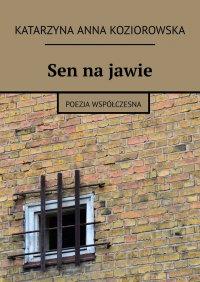 Sen najawie - Katarzyna Koziorowska