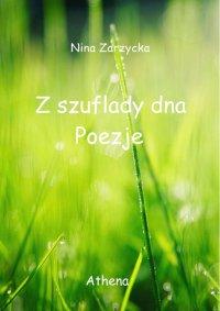 Z szuflady dna - Nina Zarzycka