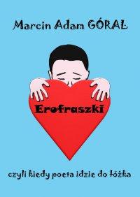 Erofraszki - Marcin Góral