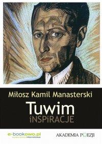 Tuwim. Inspiracje - Miłosz Kamil Manasterski
