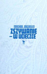 Zszywanie - w ucieczce - Michał Jagiełło