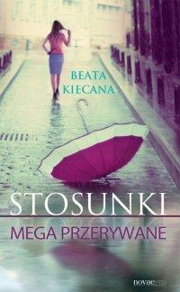 Stosunki mega przerywane - Beata Kiecana