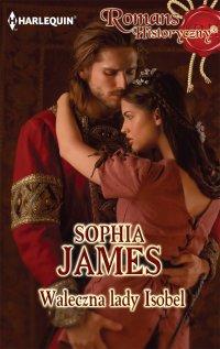 Waleczna lady Isobel - Sophia James