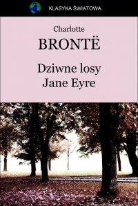 Dziwne losy Jane Eyre - Opracowanie zbiorowe , Charlotte Bronte