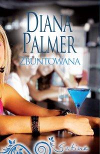 Zbuntowana - Diana Palmer