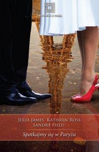 Spotkajmy się w Paryżu - Julia James