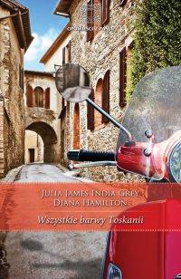 Wszystkie barwy Toskanii - Julia James