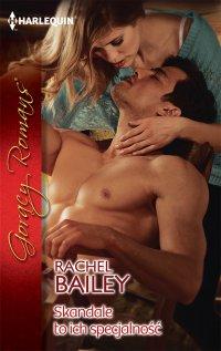 Skandale to ich specjalność - Rachel Bailey
