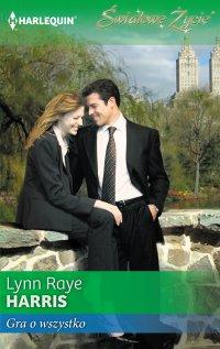 Gra o wszystko - Lynn Raye Harris