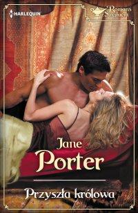Przyszła królowa - Jane Porter