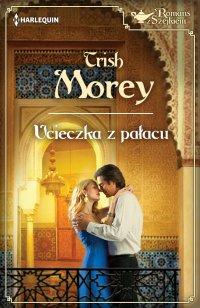 Ucieczka z pałacu - Trish Morey