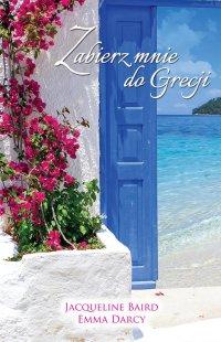 Zabierz mnie do Grecji - Jacqueline Baird
