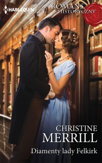 Diamenty lady Felkirk - Christine Merrill