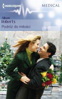 Podróż do miłości - Alison Roberts
