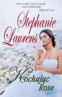 Kochając Rose - Stephanie Laurens
