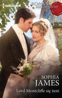 Lord Montcliffe się żeni - Sophia James