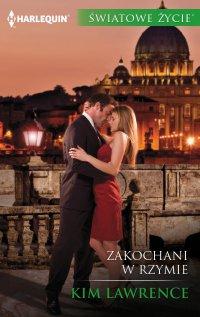 Zakochani w Rzymie - Kim Lawrence
