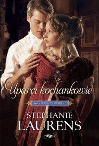 Uparci kochankowie - Stephanie Laurens