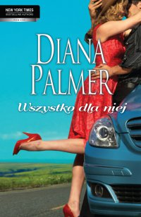 Wszystko dla niej - Diana Palmer