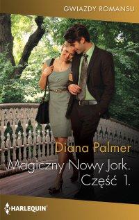 Magiczny Nowy Jork. Część Pierwsza - Diana Palmer