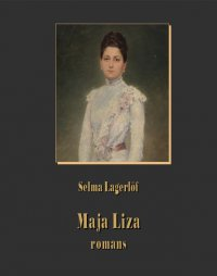 Maja Liza. Romans - Franciszek Mirandola, Selma Lagerlöf