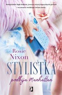 Stylistka podbija Manhattan - Rosie Nixon