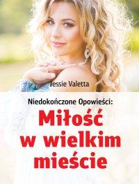 Miłość w wielkim mieście - Jessie Valetta