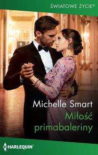 Miłość primabaleriny - Michelle Smart