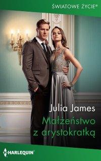 Małżeństwo z arystokratką - Julia James