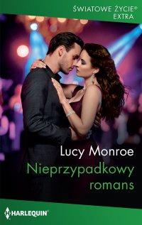Nieprzypadkowy romans - Lucy Monroe