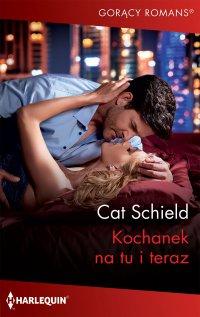 Kochanek na tu i teraz - Cat Schield