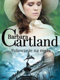Polowanie na męża - Barbara Cartland