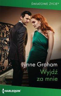 Wyjdź za mnie - Lynne Graham